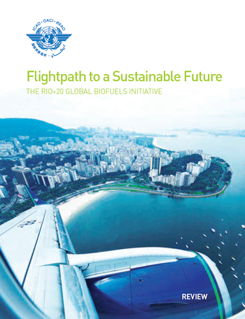 Flightpath to a Sustainable Future - The Rio+20 Global Biofuel Initiative